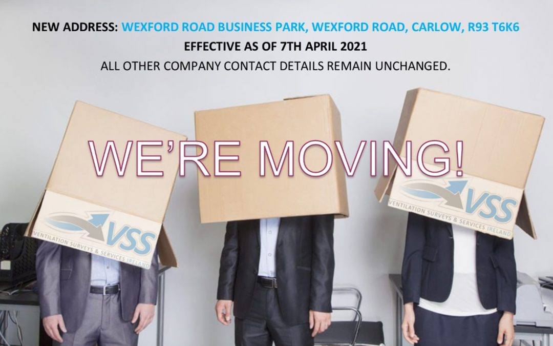 We're Moving! VSS Ireland moves to new location.